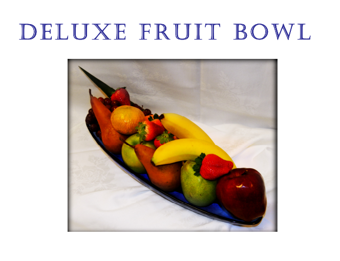 deluxe fruit bowl